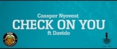 Cassper Nyovest - Check on You ft. Davido